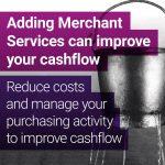 How merchant services can improve cash flow
